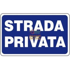 CARTELLO SEGNALE STRADA PRIVATA MM. 300X200